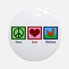 Peace Love Chickens Ornament (Round)