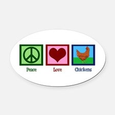 Peace Love Chickens Oval Car Magnet