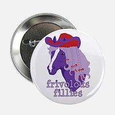 "Frivolous Fillies 2.25"" Button (10 pack)"
