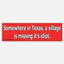 Somewhere in Texas a Village Bumper Bumper Bumper Sticker