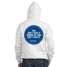 My Dog Can Find It Hoodie