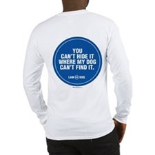My Dog Can Find It Long Sleeve T-Shirt