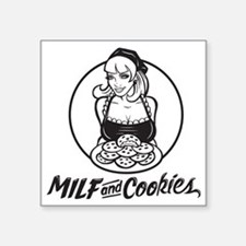 """MILF and Cookies Black and  Square Sticker 3"""" x 3"""""""