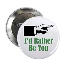 Rather Be You Button