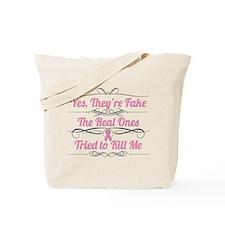 Breast Cancer YesTheyAreFake Tote Bag