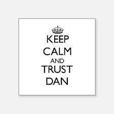 Keep Calm and TRUST Dan Sticker