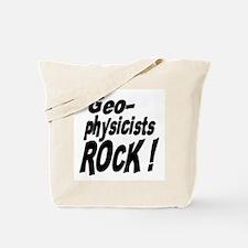 Geophysicists Rock ! Tote Bag