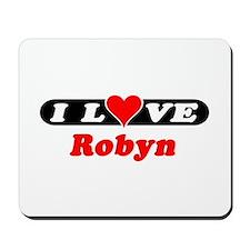 I Love Robyn Mousepad