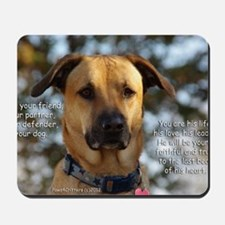 Cody He Is Your Friend You Are His Life Mousepad