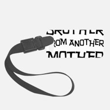 Brother From Another Mother Luggage Tag