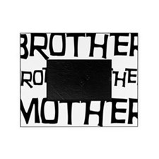 Brother From Another Mother Picture Frame
