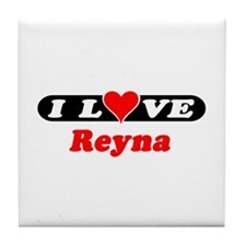 I Love Reyna Tile Coaster