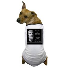 Epicurean epitaph Dog T-Shirt