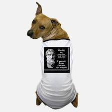 Epicurean epitaph Dog T-Shirt