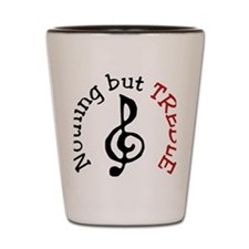 Nothing But Treble Shot Glass