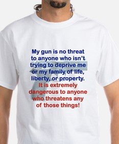 MY GUN IS NO THREAT TO ANYONE WHO T-Shirt