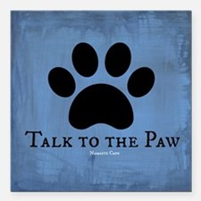 "Talk to the Paw Square Car Magnet 3"" x 3"""