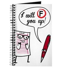 I will F you up! Journal