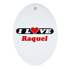 I Love Raquel Oval Ornament