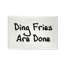 Ding Fries Are Done Rectangle Magnet