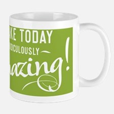 greeting card Make today ridiculously a Mug