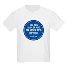 My Dad Is A Cop & His Dog Is  Kids T-Shirt