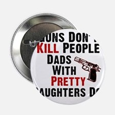"Guns Dont Kill People 2.25"" Button"