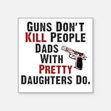 "Guns Dont Kill People Square Sticker 3"" x 3"""