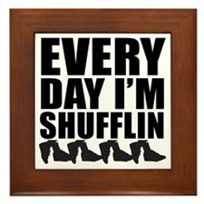 Every Day Im shufflin black Framed Tile