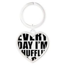 Every Day Im shufflin black Heart Keychain