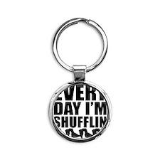 Every Day Im shufflin black Round Keychain