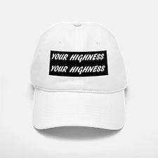 Your Highness Your Highness Baseball Baseball Cap