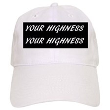 Your Highness Your Highness Baseball Cap