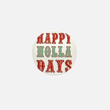 Happy Holla Days Mini Button