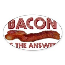 Bacon is the Answer Decal