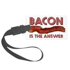 Bacon is the Answer Luggage Tag