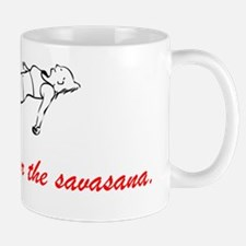 Im just here for the savasana Mug