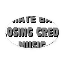 I hate Bad Closing Credit Music Oval Car Magnet