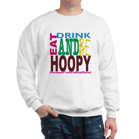 Eat, Drink and Be Hoopy Sweatshirt