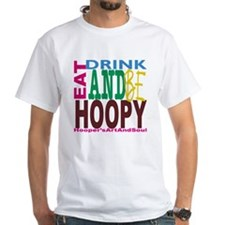 Eat, Drink and Be Hoopy Shirt