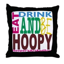 Eat, Drink and Be Hoopy Throw Pillow