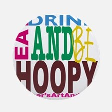 Eat, Drink and Be Hoopy Round Ornament