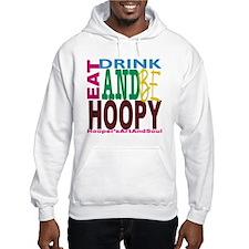Eat, Drink and Be Hoopy Hoodie