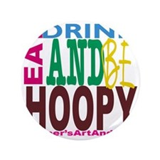 "Eat, Drink and Be Hoopy 3.5"" Button"