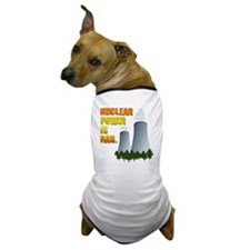 Nuclear Power is Rad. Dog T-Shirt