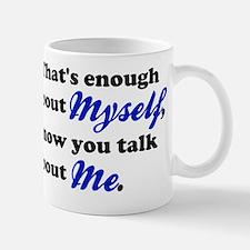 Talk About Me Mug