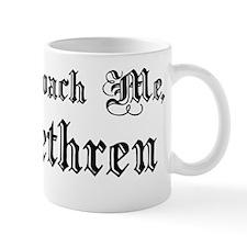 Approach Me, Brethren Mug