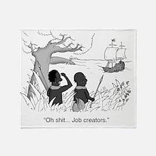 Oh shit... Job creators. Throw Blanket