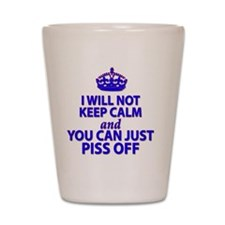 I will not keep calm Shot Glass