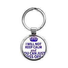 I will not keep calm Round Keychain